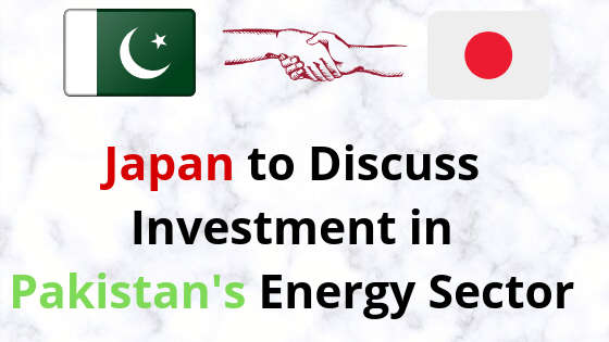 Japan to Discuss Investment in Pakistan's Energy Sector