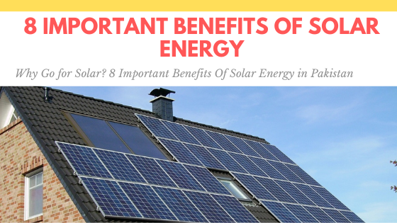 Important Benefits of Solar Energy in Pakistan